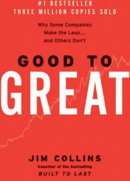 Good to Great Why Some Companies Make the Leap… and Others Don't by Jim Collins